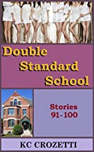 Double Standard School: Stories 91-100