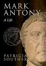 Mark Antony: A Life