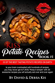 Potato Recipes #1 with Photos The Best Potato Side Dish Recipes on Earth.: From Beginners..