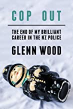 Cop Out - The End Of My Brilliant Career In The NZ Police (The Laughing Policeman Series Book 2)