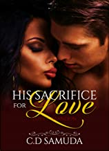 His Sacrifice For Love (Love's Abandon Book 1)