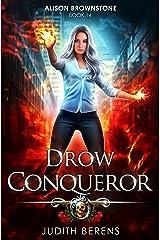 Drow Conqueror: An Urban Fantasy Action Adventure (Alison Brownstone Book 14) Kindle Edition
