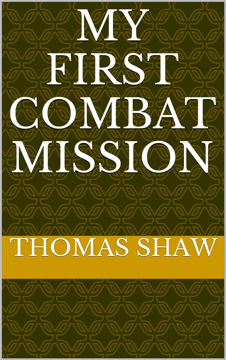 ユダヤ人スクリュー症状My First Combat Mission (Adventures of a Baby Boomer Book 8) (English Edition)
