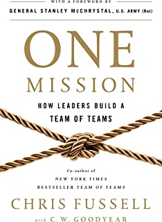 One Mission: How Leaders Build a Team of Teams