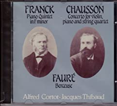 French Chamber Masterpieces: Franck, Piano Quintet; Chausson: Concerto for Violin, Piano, and String Quartet; Faure, Berceuse Thibaud, Cortot