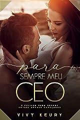 Para Sempre Meu CEO (Conto Especial do Dia dos Namorados do livro Meu CEO) eBook Kindle