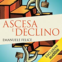 Ascesa e declino: Storia economica d'Italia