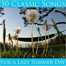 50 Classic Songs for a Lazy Summer Day