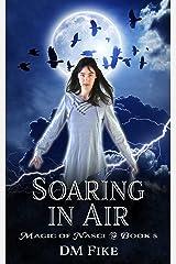 Soaring in Air: An Urban Fantasy Adventure (Magic of Nasci Book 5) Kindle Edition