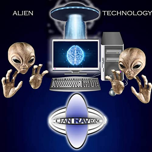 Alien Technology By Dan Raven On Amazon Music Amazon Co Uk