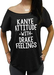 Kanye Attitude with Drake Feelings T-Shirt Off Shoulder Dolman