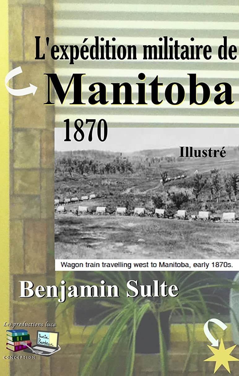 カロリーランク調整するL'expédition militaire de MANITOBA (Illustré): 1870 (French Edition)