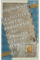 SEI PATTI DEL PROFETA MUHAMMAD CON I CRISTIANI DEL SUO TEMPO (Italian Edition) Kindle Edition