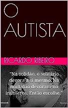 O AUTISTA (Portuguese Edition)