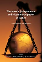 Therapeutic Jurisprudence and Victim Participation in Justice: International Perspectives