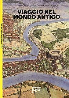 Viaggio nel mondo antico (Biblioteca universale di storia. S