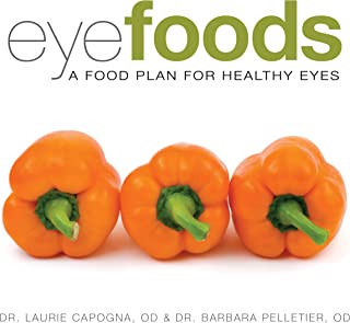 Eyefoods: A Food Plan for Healthy Eyes by OD Dr. Laurie Capogna (2011-05-03)