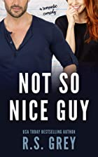 Cover image of Not So Nice Guy by R.S. Grey
