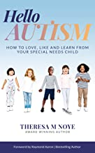 Hello Autism: How To Love Like And Learn From Your Special Needs Child