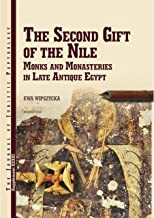 JJP Supplement 33 (2018) Journal of Juristic Papyrology: The Second Gift of The Nile. Monks and Monasteries in Late Antique Egypt (JJP Supplements)