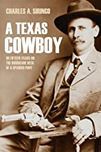 A Texas Cowboy: or, Fifteen Years on the Hurricane Deck of a Spanish Pony (Abridged, Annotated)