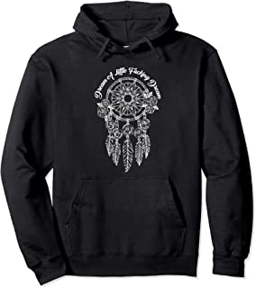 Dream A Little Fucking Dream Funny Dreamcatcher & Feathers Pullover Hoodie
