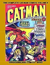 The Complete Cat-Man Comics: Volume 6: Gwandanaland Comics #3042 --- Issues #21-24 -- Starring Cat-Man and Kitten, Rag-Man...