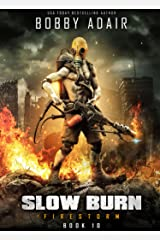 Slow Burn: Firestorm, Book 10: A New Slow Burn Apocalyptic Adventure Kindle Edition
