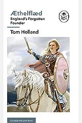Æthelflæd: A Ladybird Expert Book: England's Forgotten Founder (The Ladybird Expert Series Book 21) Kindle Edition