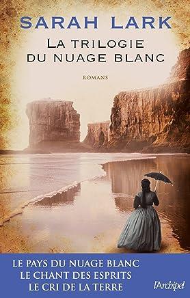 La trilogie du nuage blanc : Trois romans envoûtants, une saga enchanteresse (French Edition)