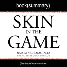 Skin in the Game by Nassim Nicholas Taleb - Book Summary: Hidden Asymmetries in Daily Life