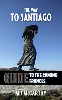 The Way to Santiago: A guide to the Camino Francés