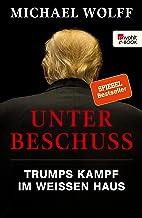 Unter Beschuss: Trumps Kampf im Weißen Haus (German Edition)