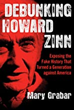 Debunking Howard Zinn: Exposing the Fake History That Turned a Generation against America PDF