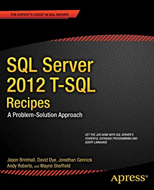 SQL Server 2012 T-SQL Recipes: A Problem-Solution Approach (Expert's Voice in SQL Server)