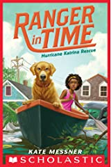 Hurricane Katrina Rescue (Ranger in Time #8) Kindle Edition