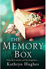 The Memory Box: A beautiful, timeless and heartrending story of love in a time of war Kindle Edition