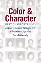 Color and Character: West Charlotte High and the American Struggle over Educational Equality