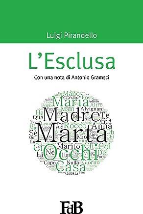Lesclusa (con Annotazioni): Con una nota di Antonio Gramsci (P-mondi. Luigi Pirandello Vol. 3)