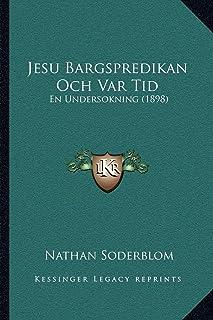 Jesu Bargspredikan Och Var Tid: En Undersokning (1898)
