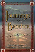 Journeys With a Brother: Japan to India - Bartholomew and the Dalai Lama in the Himalayas