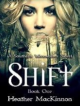 Shift: A Werewolf Shifter Romance (Southern Werewolves Book 1)