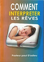 Comment interpréter les rêves (French Edition)