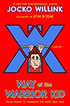 Way of the Warrior Kid: From Wimpy to Warrior the Navy SEAL Way: A Novel PDF