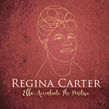 Best regina carter ella: accentuate the positive Reviews