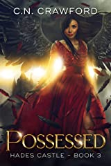 Possessed (Hades Castle Trilogy Book 3) Kindle Edition