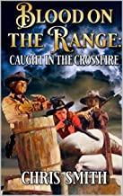 Blood on the Range: Caught In The Crossfire: A Western Adventure (A Nathan Todd Western Book 1)