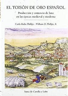 El toison de oro espanol. Produccion y comercio de lana en las epocas medieval y moderna