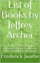List of Books by Jeffrey Archer: Kane and Abel series, Clifton Chronicles, Prison Diaries and list of all Jeffrey Archer Books