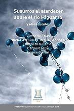 Susurros al atardecer sobre el río Higuamo y otros cuentos (Spanish Edition)
